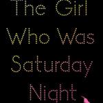 girlwhowassaturdaynight