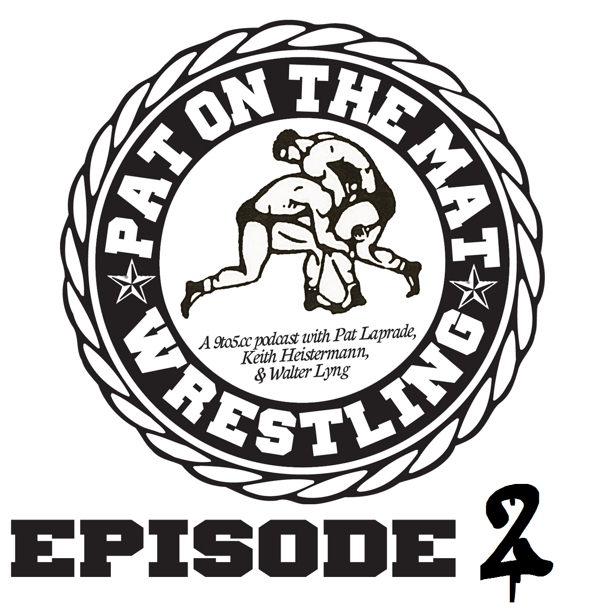 Pat Laprade Wrestling Podcast On The Mat Episode 2 9to5 Dot Cc